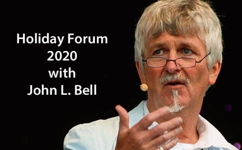John Bell & Holiday Forum 2020